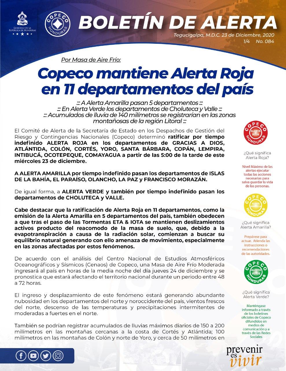 Por Masa Aire Frío:  #AlertaRoja por tiempo indefinido para los departamentos de: GRACIAS A DIOS, ATLÁNTIDA, COLÓN, CORTÉS, YORO, SANTA BÁRBARA, COPÁN, LEMPIRA, INTIBUCÁ, OCOTEPEQUE, COMAYAGUA a partir de las 5:00 de la tarde de este miércoles 23 de diciembre.